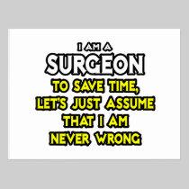 Surgeon...Assume I Am Never Wrong Postcard