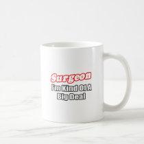 Surgeon...Big Deal Coffee Mug