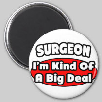Surgeon...Big Deal Fridge Magnets