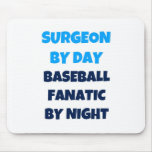 Surgeon by Day Baseball Fanatic by Night Mousepads