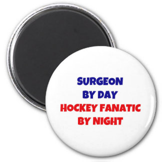 Surgeon by Day Hockey Fantic by Night 2 Inch Round Magnet