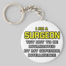 Surgeon...Superior Intelligence Key Chain