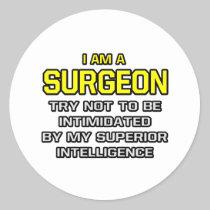 Surgeon...Superior Intelligence Stickers