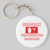 Surgeon...Will Work For Cocktails Key Chain