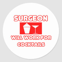 Surgeon...Will Work For Cocktails Stickers