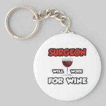 Surgeon ... Will Work For Wine Key Chains