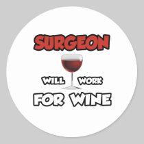 Surgeon ... Will Work For Wine Round Sticker