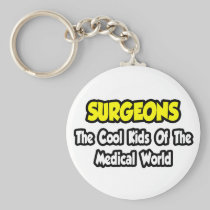 Surgeons...Cool Kids of Medical World Key Chains