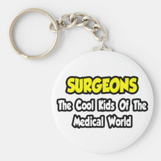Surgeons...Cool Kids of Medical World Keychain