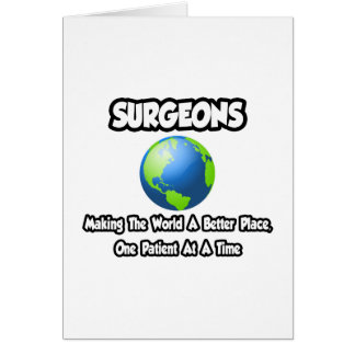 Surgeons...Making the World a Better Place Card