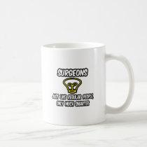 Surgeons...Regular People, Only Smarter Classic White Coffee Mug