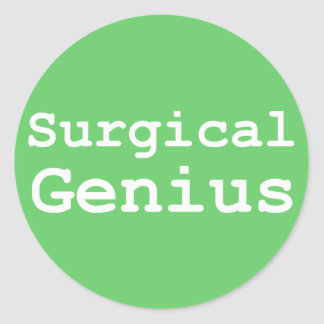 Surgical Genius Gifts Classic Round Sticker
