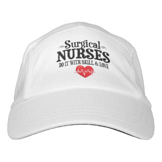 Surgical Nurses Do It With Skill & Love Headsweats Hat