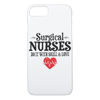 Surgical Nurses Do It With Skill & Love iPhone 7 Case