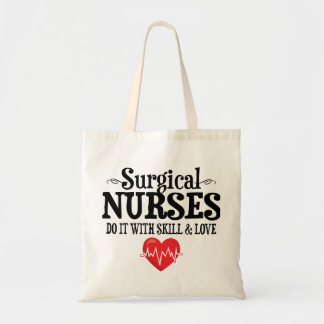Surgical Nurses Do It With Skill & Love Tote Bag