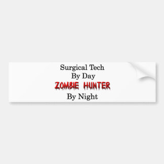 Surgical Tech/Zombie Hunter Bumper Sticker