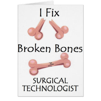 Surgical Technologist - I Fix Broken Bones Card