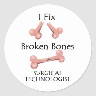 Surgical Technologist - I Fix Broken Bones Classic Round Sticker