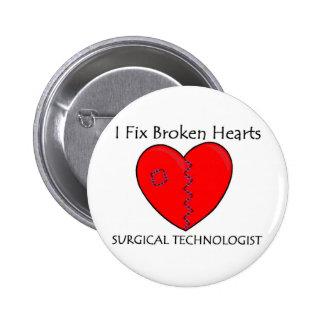 Surgical Technologist - I Fix Broken Hearts Pinback Button