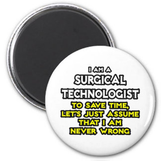 Surgical Technologist Joke .. Never Wrong Refrigerator Magnets