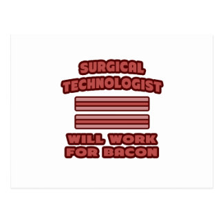 Surgical Technologist .. Will Work For Bacon Postcard