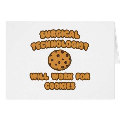Surgical Technologist .. Work for Cookies Card