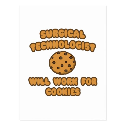 Surgical Technologist .. Work for Cookies Postcard
