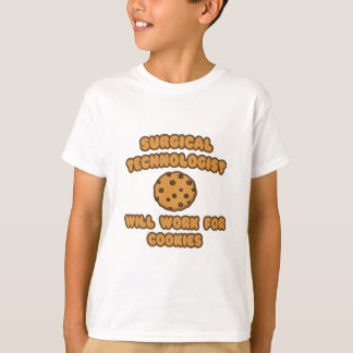 Surgical Technologist .. Work for Cookies T-Shirt