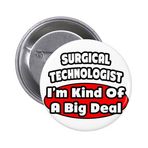 Surgical Technologists .. Big Deal 2 Inch Round Button