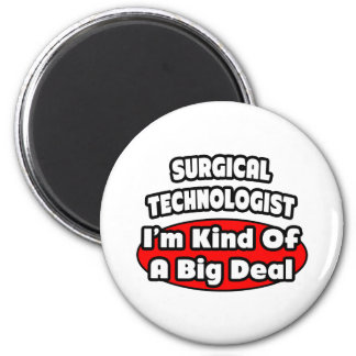 Surgical Technologists .. Big Deal 2 Inch Round Magnet