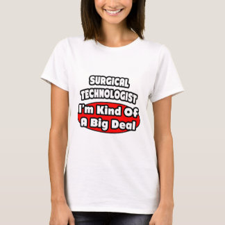 Surgical Technologists .. Big Deal T-Shirt