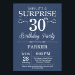 "Surprise 30th Birthday Invitation Blue and White<br><div class=""desc"">Surprise 30th Birthday Invitation with Blue Background. Navy Blue. Adult Birthday. Men or Women Bday Invite. Any age. For further customization,  please click the ""Customize it"" button and use our design tool to modify this template.</div>"