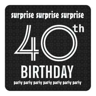 SURPRISE 40th Birthday Party Black White Recycled Card