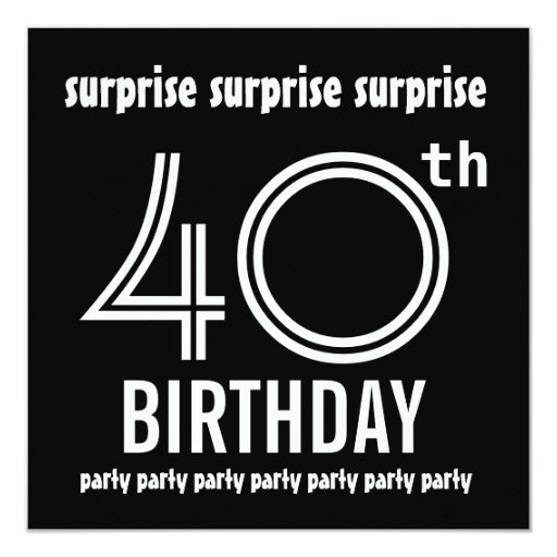 surprise 40th birthday party black white template card zazzle. Black Bedroom Furniture Sets. Home Design Ideas