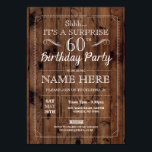 "SURPRISE 60th Birthday Party Rustic Wood 60 Invite<br><div class=""desc"">Rustic Vintage Wood Design. Perfect for any age birthday. Simply change the text to suit your party. Back print included.</div>"