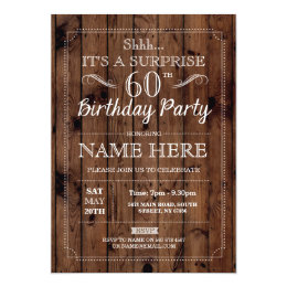 60th birthday party invitations announcements zazzle surprise 60th birthday party rustic wood 60 invite filmwisefo Choice Image
