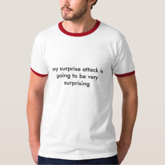 surprise attack T-Shirt