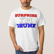 Surprise I'm Drunk T-Shirt