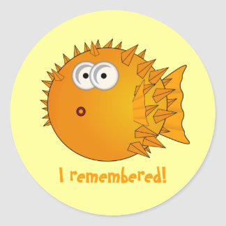 Surprised Puffer Fish - funny sayings Classic Round Sticker