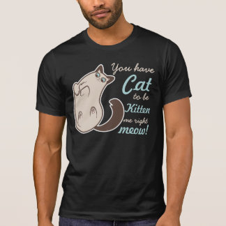 Surprised Siamese Kitty with Word Play T Shirt