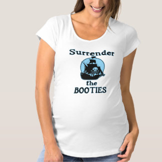 Surrender the Booties (Blue) Maternity T-Shirt