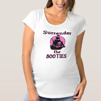 Surrender the Booties (Pink) Maternity T-Shirt