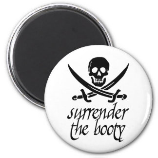 Surrender the Booty 2 Inch Round Magnet