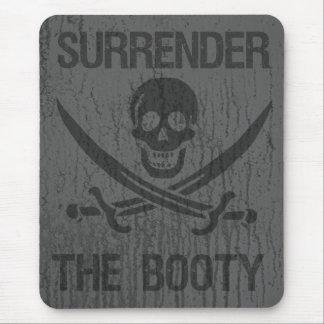 Surrender The Booty arrrhhh Pirates! Mouse Pad
