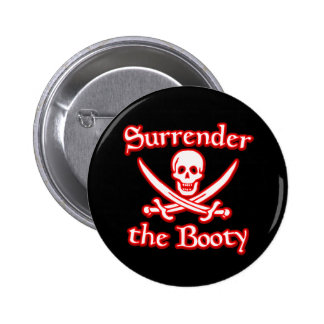 Surrender the Booty Pinback Button