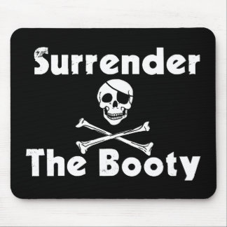 Surrender the Booty - for Pirates Mouse Pad