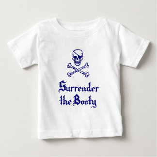Surrender the Booty Infant T-shirt