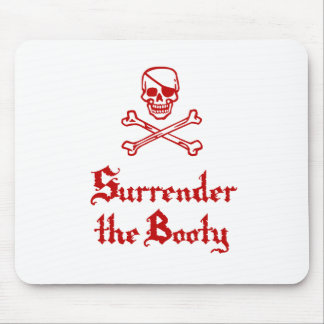 Surrender the Booty Mouse Pad