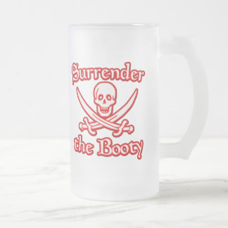 Surrender the Booty 16 Oz Frosted Glass Beer Mug