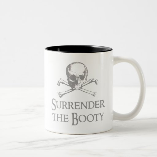 Surrender the Booty Mugs